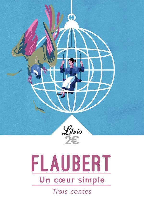 UN COEUR SIMPLE - TROIS CONTES Flaubert Gustave