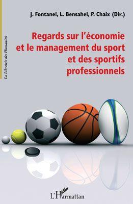 Regards Sur L'Economie Et Le Management Du Sport Et Des Sportifs Professionnels