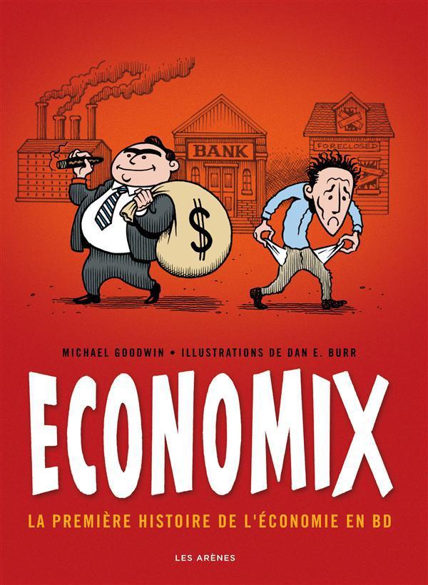Economix ; La Premiere Histoire De L'Economie En Bd