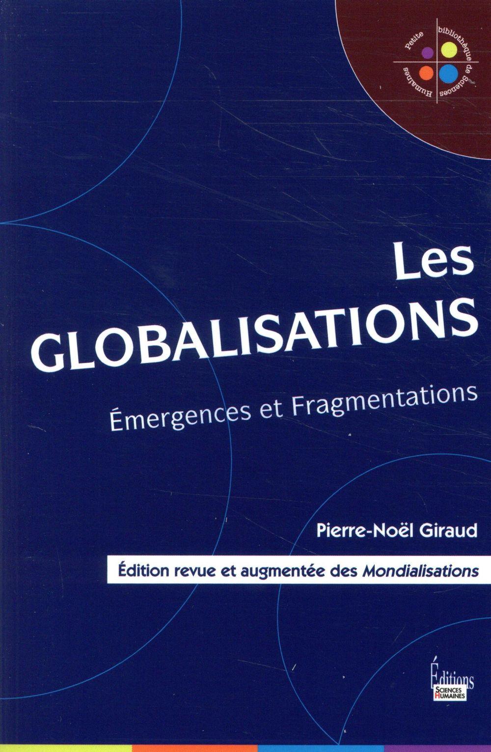 Les globalisations ; émergences et fragmentations