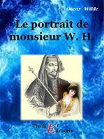 Le portrait de monsieur W. H.  - Oscar Wilde