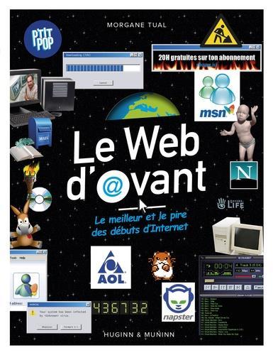 Le web d'avant ; le meilleur et le pire des débuts d'Internet