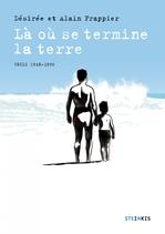 Vente EBooks : Là où se termine la terre  - Désirée Frappier - Xavier Bétaucourt