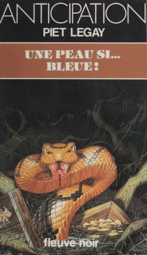 Une peau... si bleue !  - Piet Legay
