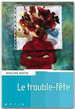 Vente Livre Numérique : Le trouble fête  - Roselyne Bertin