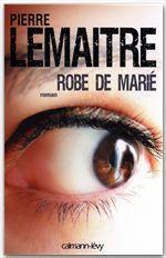 Vente Livre Numérique : Robe de marié  - Pierre Lemaitre
