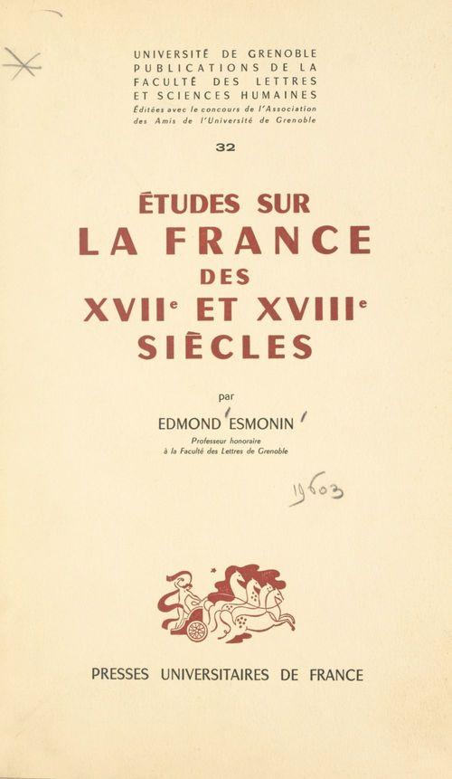 Études sur la France des XVIIe et XVIIIe siècles  - Edmond Esmonin