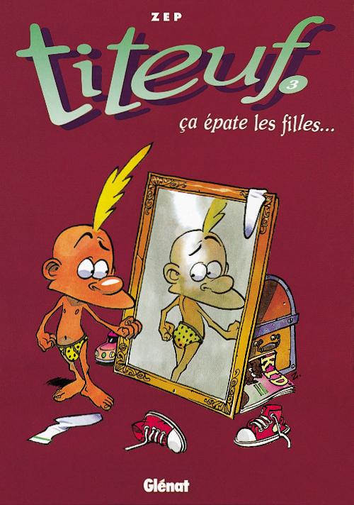 TITEUF T.3  -  CA EPATE LES FILLES... ZEP