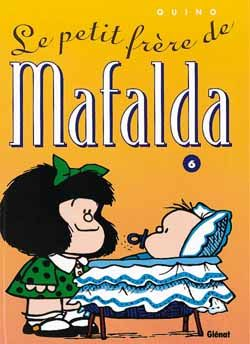 Mafalda T.6 ; Le Petit Frere De Mafalda