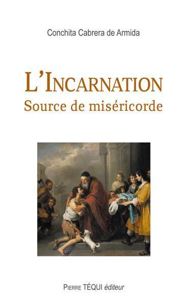 L'incarnation ; source de miséricorde