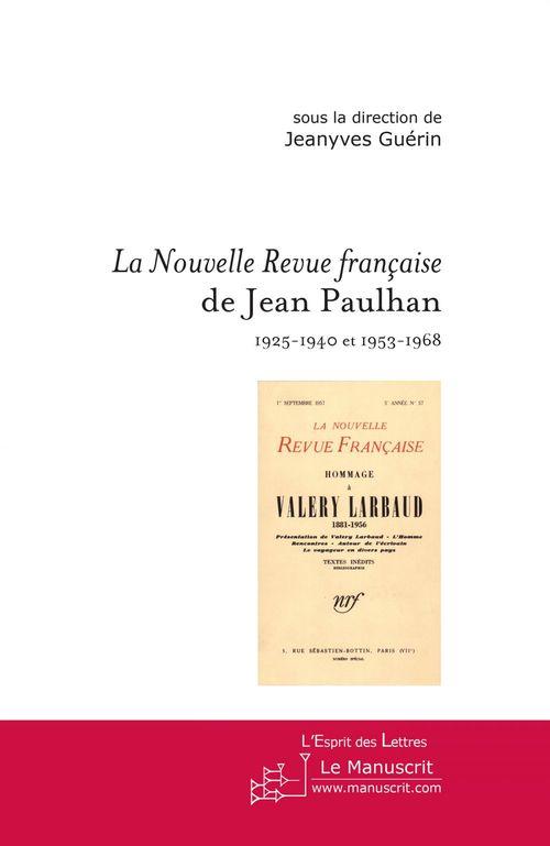 La nouvelle revue française de Jean Paulhan ; 1925-1940 et 1953-1968