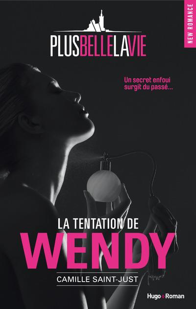 Plus belle la vie ; la tentation de Wendy