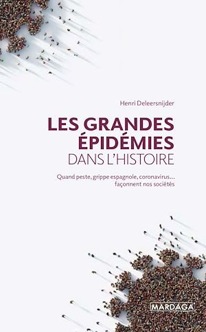 Les grandes épidémies dans l'histoire  - Henri Deleersnijder
