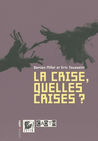 La crise, quelles crises ?