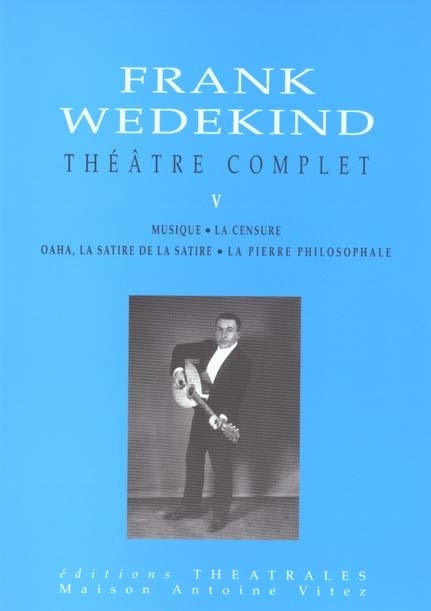Theatre complet - musique / la censure / oaha la satire de la satire / la pierre philosophale