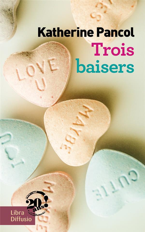 TROIS BAISERS KATHERINE PANCOL