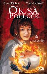 Vente Livre Numérique : Oksa Pollock - tome 1 L'inespérée  - Anne Plichota - Cendrine Wolf