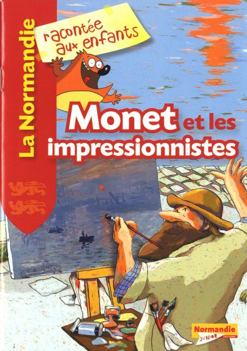 La Normandie racontée aux enfants ; Monet et les impressionnistes