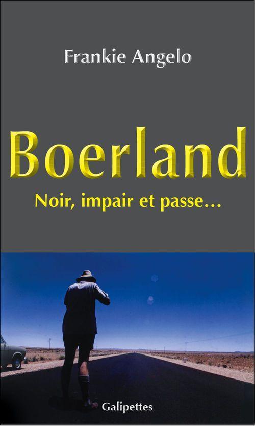 Boerland ; noir, impair et passe
