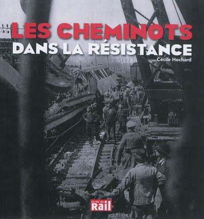 Les cheminots dans la Résistance