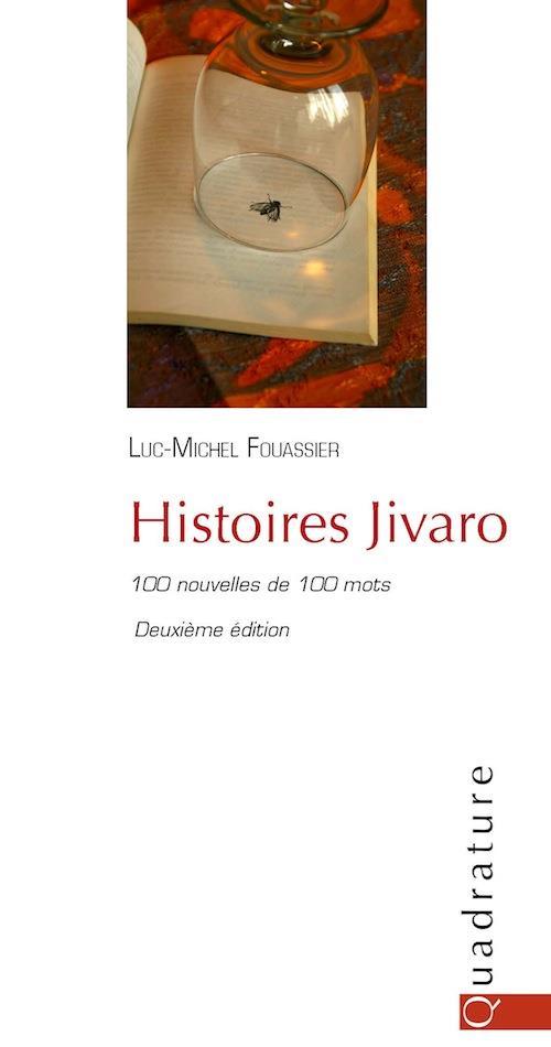 Histoires Jivaro ; 100 nouvelles de 100 mots (2e édition)