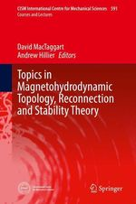 Topics in Magnetohydrodynamic Topology, Reconnection and Stability Theory  - Andrew Hillier - David Mactaggart