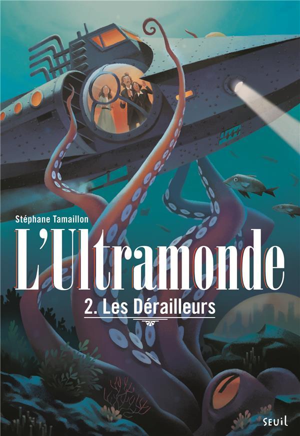 L'Ultramonde t.2 ; les dérailleurs