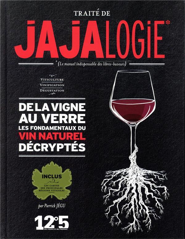 Traité de jajalogie manuel de vin naturel