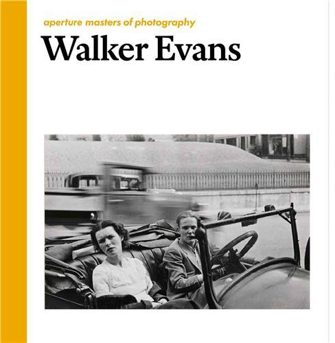 Walker evans ; aperture masters of photography