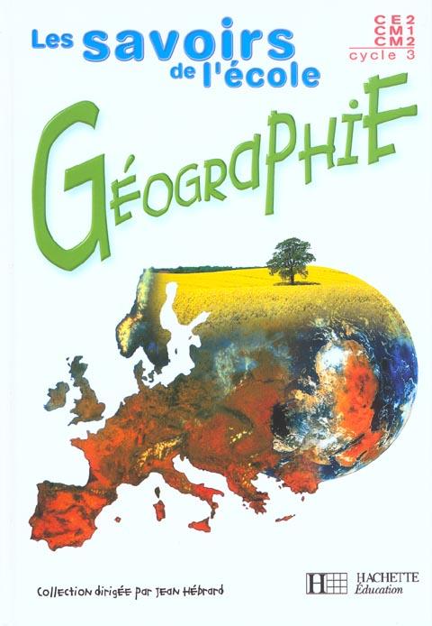 Savoirs De L'Ecole Geographie Cycle 3 - Livre Eleve - Ed.2002