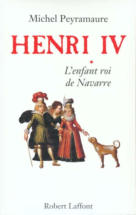 Henri iv - tome 1 - l'enfant roi de navarre - vol01