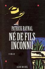 Vente EBooks : Né de fils inconnu  - Patrick Raynal