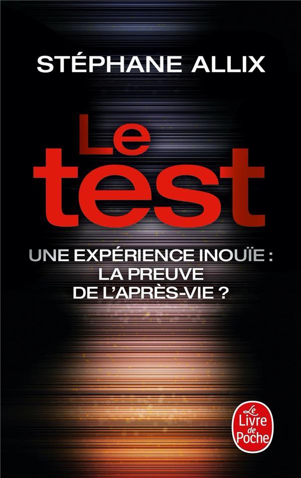 Le test ; une expérience inouie : la preuve de l'après-vie ?