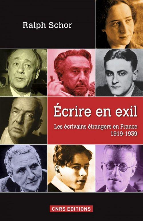 écrire en exil ; les écrivains étrangers en France, 1919-1939