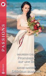 Vente Livre Numérique : Promesses sur une île - Délicieux souvenir  - Kathie DeNosky