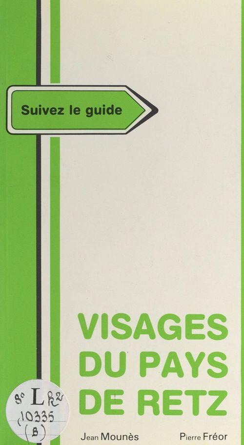 Visages du Pays de Retz  - Jean Mounès