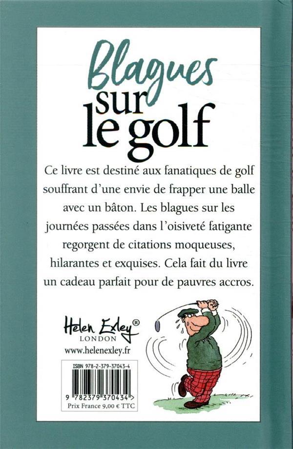 blagues sur le golf ; blagues et citations pour toutes sortes d'accrocs au golf, de l'empoté au pro