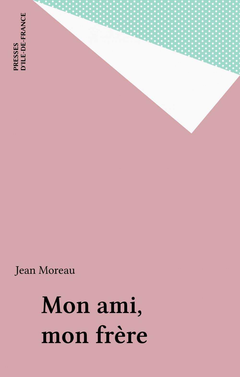 Vente EBooks : Mon ami, mon frère  - Jean Moreau