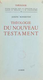 Théologie du Nouveau Testament  - Joseph Bonsirven