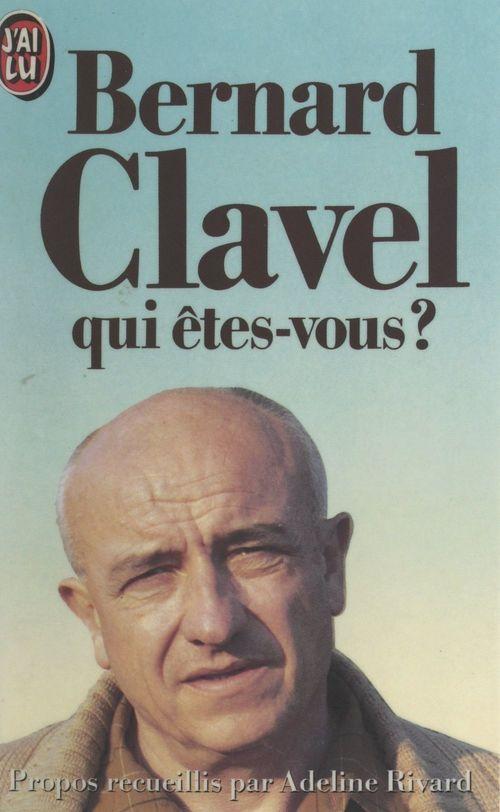 Bernard Clavel, qui êtes-vous ?
