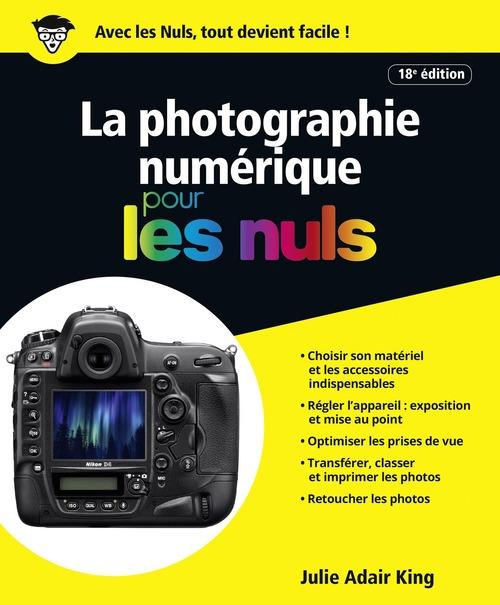 La photographie numérique pour les nuls (18e édition)
