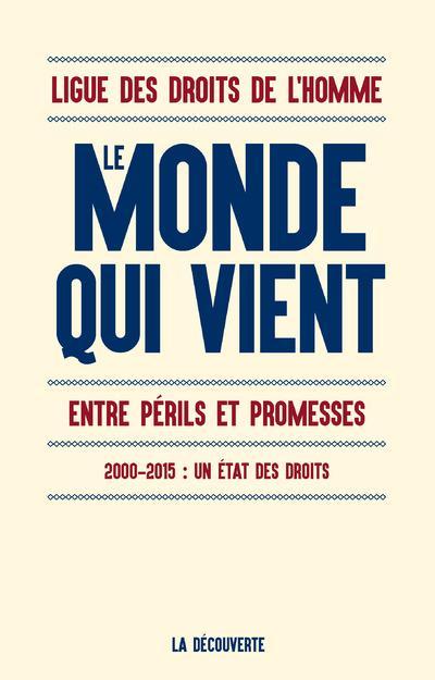 Le monde qui vient ; entre périls et promesses ; 2000-2015 : un état des droits