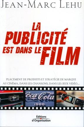 La Publicite Est Dans Le Film. Placement De Produits Et Strategie De Marque Au C