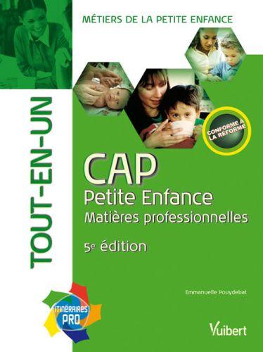 CAP petite enfance ; matières professionnelles tout en un (5e édition)