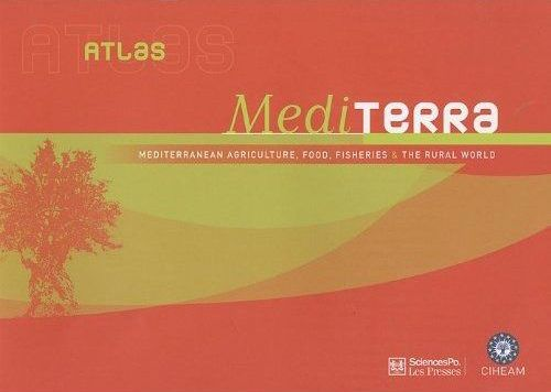 Atlas mediterra ; mediterranean agriculture, food, fisheries & rural world