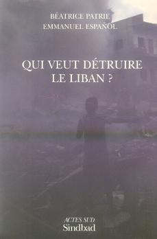 Qui Veut Detruire Le Liban ?