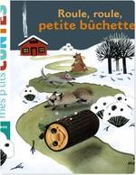 Vente EBooks : Roule, roule, petite bûchette !  - Agnès Cathala