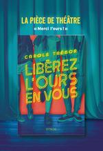 Vente EBooks : Libérez l'ours en vous - La pièce de théâtre  - Carole TREBOR
