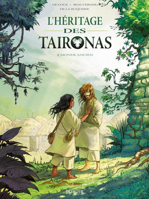 L'héritage des Taïronas t.2 ; monde ancien