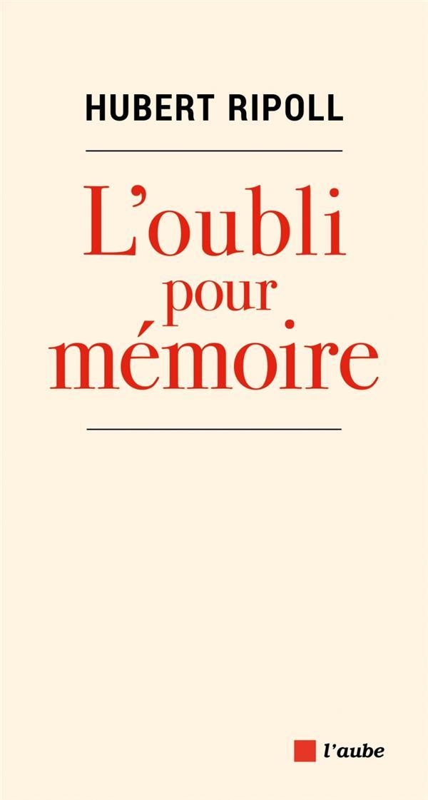 L'oubli pour mémoire